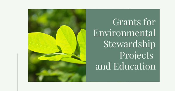 Grants for Environmental Stewardship Projects and Education Graphic