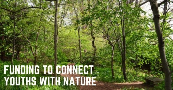 "Graphic saying ""funding to connect youths with nature"""