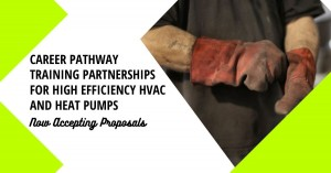 Career Pathway Training Partnerships for High Efficiency HVAC and Heat Pumps graphic